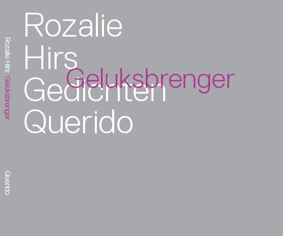 Rozalie Hirs: Geluksbrenger (Amsterdam: Singeluitgeverijen|Querido, 2008)