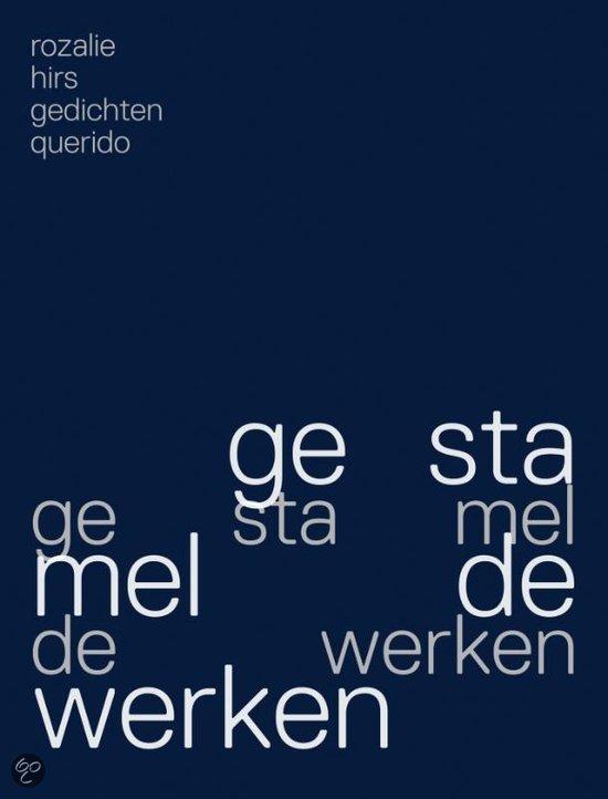 Rozalie Hirs: gestamelde werken (Amsterdam: Singeluitgeverijen|Querido, 2012)