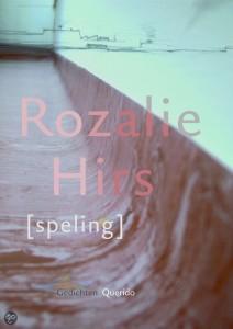 Rozalie Hirs: Speling (Amsterdam: Singeluitgeverijen|Querido, 2005)