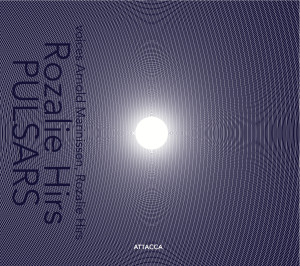 Rozalie Hirs: Pulsars (Attacca Productions, 2010) CD sleeve design by FokkeWubbolts
