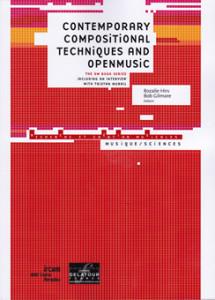 rozalie hirs, bob gilmore: contemporary compositional techniques and openmusic (paris: ircam/delatour, 2009)