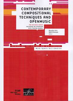 Contemporary Compositional Techniques and OpenMusic (book, software)